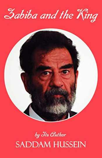 9781589395855-1589395859-Zabiba and the King: By its Author Saddam Hussein
