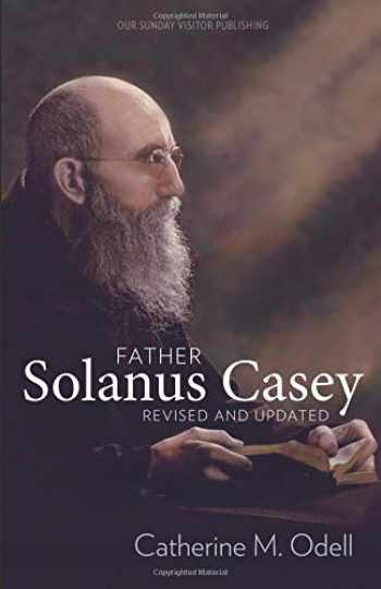 9781681922256-1681922258-Father Solanus Casey, Revised and Updated