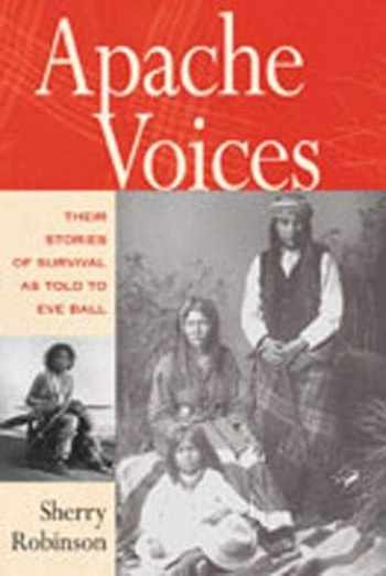 9780826321633-0826321631-Apache Voices: Their Stories of Survival as Told to Eve Ball