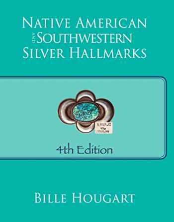 9780971120273-0971120277-Native American and Southwestern Silver Hallmarks