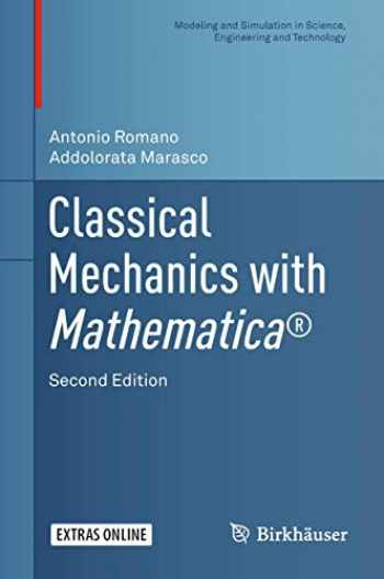 9783319775944-3319775944-Classical Mechanics with Mathematica® (Modeling and Simulation in Science, Engineering and Technology)