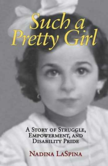 9781613320990-161332099X-Such a Pretty Girl: A Story of Struggle, Empowerment, and Disability Pride