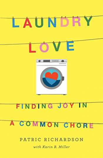 9781250235190-1250235197-Laundry Love: Finding Joy in a Common Chore