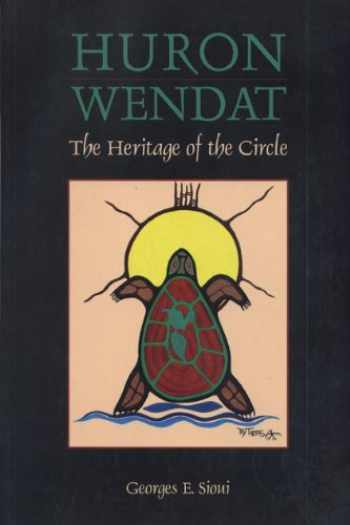 9780870135262-0870135260-Huron Wendat: The Heritage of the Circle
