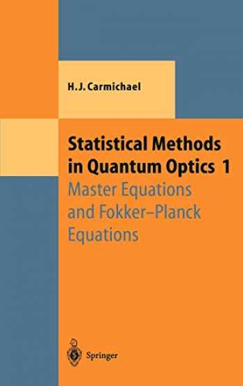 9783540548829-3540548823-Statistical Methods in Quantum Optics 1: Master Equations and Fokker-Planck Equations (Theoretical and Mathematical Physics) (v. 1)