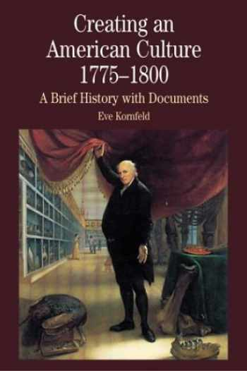 9780312190620-031219062X-Creating an American Culture, 1775-1800: A Brief History with Documents (Bedford Series in History & Culture (Paperback))