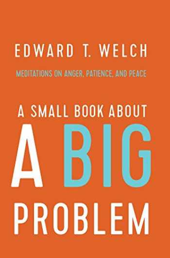 9781945270130-1945270136-A Small Book about a Big Problem: Meditations on Anger, Patience, and Peace