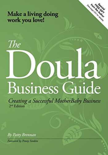 9780979724787-0979724783-The Doula Business Guide: Creating a Successful Motherbaby Business 2nd Edition