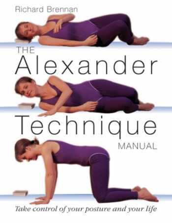 9781859061633-185906163X-The Alexander Technique Manual: Take Control of Your Posture and Your Life