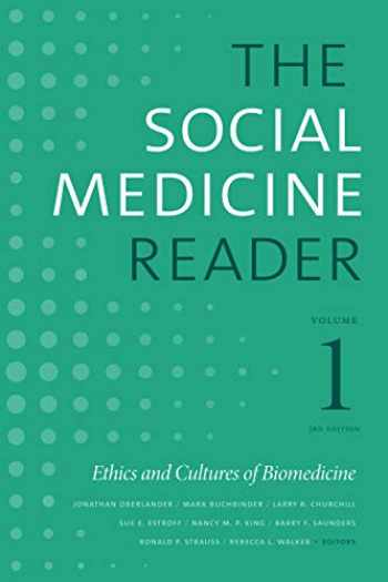 9781478002819-1478002816-The Social Medicine Reader, Volume I, Third Edition: Ethics and Cultures of Biomedicine