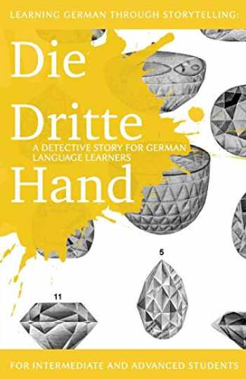 9781479386192-1479386197-Learning German through Storytelling: Die Dritte Hand - a detective story for German language learners (includes exercises): for intermediate and ... & Momsen) (Volume 2) (German Edition)
