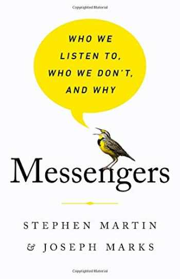 9781541724389-1541724380-Messengers: Who We Listen To, Who We Don't, and Why