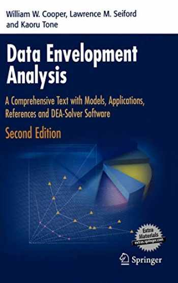 9780387452814-0387452818-Data Envelopment Analysis: A Comprehensive Text with Models, Applications, References and DEA-Solver Software