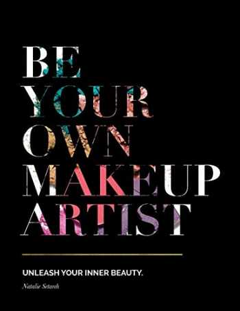 9781733271806-1733271805-Be Your Own Makeup Artist: Unleash Your Inner Beauty
