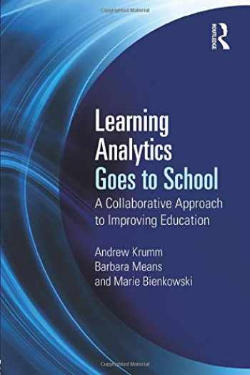 9781138121836-1138121835-Learning Analytics Goes to School: A Collaborative Approach to Improving Education