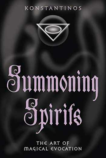 9781567183818-1567183816-Summoning Spirits: The Art of Magical Evocation (Llewellyn's Practical Magick)