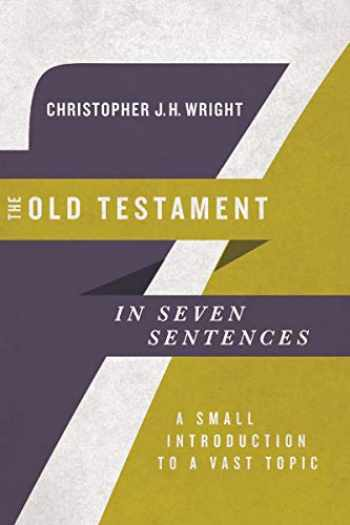 9780830852253-0830852255-The Old Testament in Seven Sentences: A Small Introduction to a Vast Topic (Introductions in Seven Sentences)