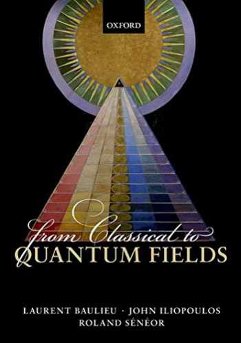 9780198788409-0198788401-From Classical to Quantum Fields