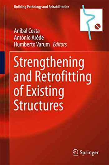 9789811058578-9811058571-Strengthening and Retrofitting of Existing Structures (Building Pathology and Rehabilitation (9))
