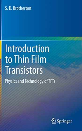9783319000015-3319000012-Introduction to Thin Film Transistors: Physics and Technology of TFTs