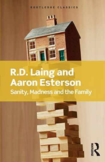 9781138687745-113868774X-Sanity, Madness and the Family (Routledge Classics)