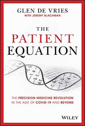 9781119622147-111962214X-The Patient Equation: The Precision Medicine Revolution in the Age of COVID-19 and Beyond