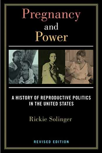 9781479866502-1479866504-Pregnancy and Power, Revised Edition: A History of Reproductive Politics in the United States