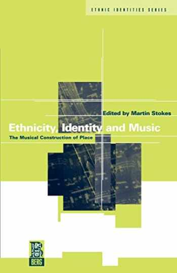 9781859730416-1859730418-Ethnicity, Identity and Music: The Musical Construction of Place (Ethnicity and Identity Series)