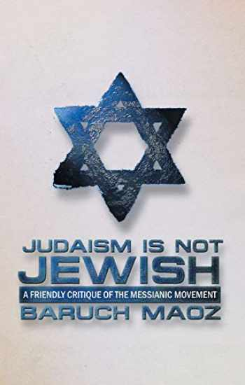 9781857927870-1857927877-Judaism Is Not Jewish (Friendly Critique of the Messianic Movement)