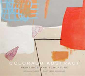 9781934491126-1934491128-Colorado Abstract: Paintings and Sculpture