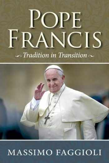 9780809148929-0809148927-Pope Francis: Tradition in Transition