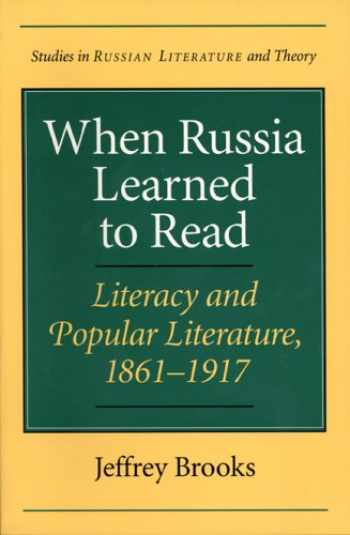 9780810118973-0810118971-When Russia Learned to Read : Literacy and Popular Literature, 1861-1917