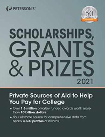 9780768944020-0768944023-Scholarships, Grants & Prizes 2021 (Peterson's Scholarships, Grants & Prizes)