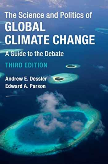 9781107179424-1107179424-The Science and Politics of Global Climate Change: A Guide to the Debate