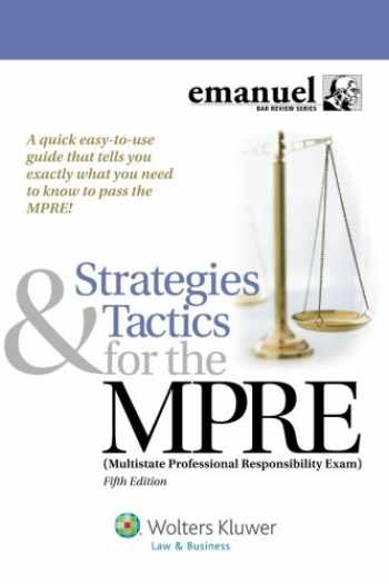 9781454828082-1454828080-Strategies and Tactics for the MPRE (Multistate Professional Responsibility Exam) (Emanuel Bar Review)