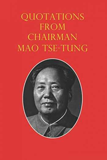 9781790752805-1790752809-Quotations from Chairman Mao Tse-Tung: The Little Red Book