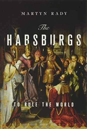9781541644502-1541644506-The Habsburgs: To Rule the World