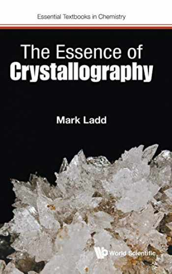 9781786346315-1786346311-The Essence of Crystallography (Essential Textbooks in Chemistry)