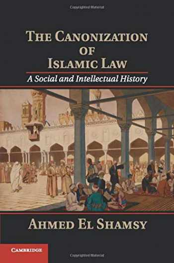 9781107546073-1107546079-The Canonization of Islamic Law: A Social and Intellectual History