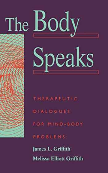 9780465007165-0465007163-The Body Speaks: Therapeutic Dialogues for Mind-Body Problems