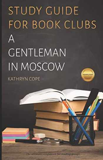 9781520954769-152095476X-Study Guide for Book Clubs: A Gentleman in Moscow (Study Guides for Book Clubs)