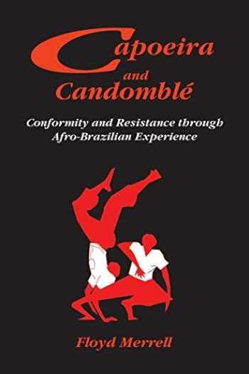9781558763500-1558763503-Capoeira and Candomblé: Conformity And Resistance In Brazil