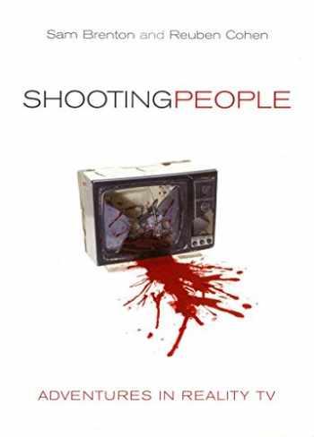 9781859845400-1859845401-Shooting People: Adventures in Reality TV