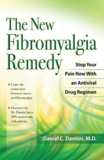 9781886039841-1886039844-New Fibromyalgia Remedy: Stop Your Pain Now With an Antiviral Drug Regimen