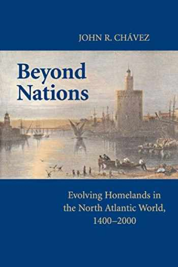 9780521736336-0521736331-Beyond Nations: Evolving Homelands in the North Atlantic World, 1400-2000