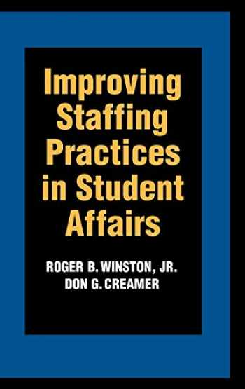 9780787908515-0787908517-Improving Staffing Practices in Student Affairs