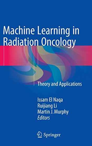 9783319183046-3319183044-Machine Learning in Radiation Oncology: Theory and Applications
