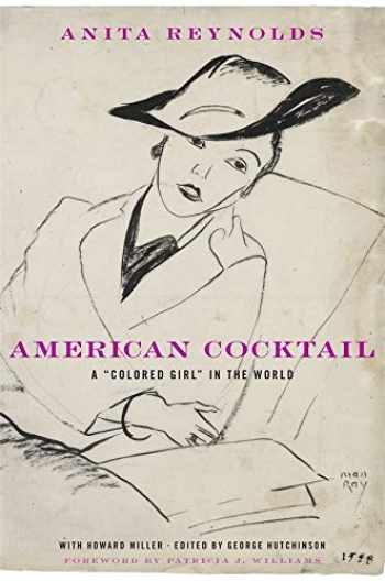 """9780674073050-0674073053-American Cocktail: A """"Colored Girl"""" in the World"""