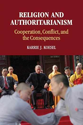 9781107684072-1107684072-Religion and Authoritarianism: Cooperation, Conflict, and the Consequences (Cambridge Studies in Social Theory, Religion and Politics)