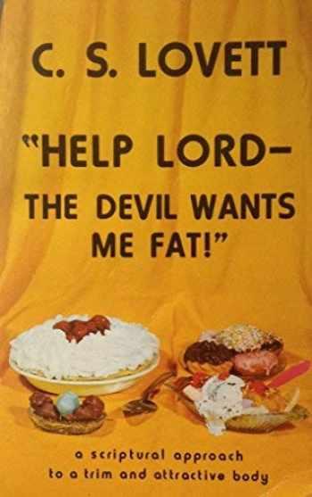 "9780938148333-0938148338-""Help Lord - The Devil Wants Me Fat!"""
